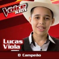 Lucas Viola O Campeão [Ao Vivo / The Voice Brasil Kids 2017]