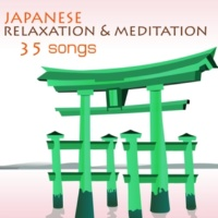 Japanese Relaxation and Meditation Japanese Relaxation & Meditation Music