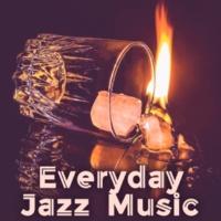 Coffee Shop Jazz Everyday Jazz Music ‐ Instrumental Jazz for the Evening, Night Jazz Relaxation, Smooth Jazz Relax, Calm Music