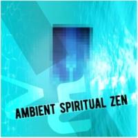 Zen Meditate Ambient: Spiritual Zen