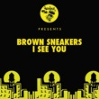 Brown Sneakers I See You (Original Mix)