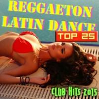 Latin Music Club & Reggaeton Latino & Salsa Latin 100% Reggaeton & Latin Dance - Tropical House Music & Brazilian Dance Club Hits 2015