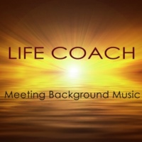 Positive Thinking Life Coach Meeting Background Music ‐ Instrumental Music for Conventions, Meetings, Autogenic Training, Life Coaching Positive Thinking & Meditation