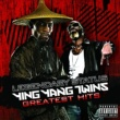 Ying Yang Twins Legendary Status: Ying Yang Twins Greatest Hits