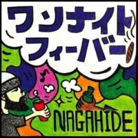 NAGAHIDE ワンナイトフィーバー