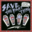 THE SLEEPING AIDES/RAZORBLADES Save The Right Thing