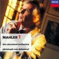 クリーヴランド管弦楽団/クリストフ・フォン・ドホナーニ Mahler: Symphony No.1 in D Major - 1. Langsam. Schleppend