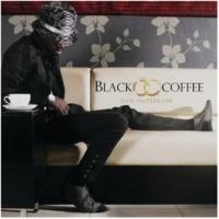 Black Coffee You Turn Me On