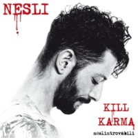 Nesli Kill Karma [Neslintrovabili]