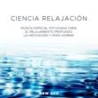Música a Relajarse & Canciones de Cuna 101 & New Age Relajación Science Ciencia Relajacion - Musica Especial Estudiada para el Relajamiento Profundo, la Meditacion y para Dormir