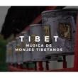 Música a Relajarse & Massage Music Collective & Cuencos Tibetanos Tibet: Musica de Monjes Tibetanos para Mantras Tibetanos con Cuencos Tibetanos y Musica Relajante