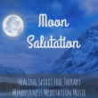 Liquid Blue & Wellness Shades & Healing Music Spirit Moon Salutation - Healing Spirit Free Therapy Mindfulness Meditation Music with Instrumental New Age Binaural Sounds