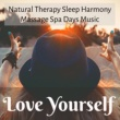 White Noise Therapy & Nature Sound Collection & Sleep Sounds of Nature Love Yourself - Natural Therapy Sleep Harmony Massage Spa Days Music with Instrumental Healing Sounds