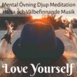 Best Relaxing SPA Music & Deep Sleep Meditation & Avslappnande Musik Love Yourself - Mental Övning Djup Meditation Hälsa och Välbefinnande Musik för Massage Terapi Kognitiv Utveckling Sömncykel