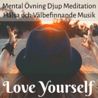 Meditation Zen Love Yourself (Asian Zen Spa Music Meditation)