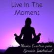 Relaxing Songs & Musicas para Estudar Collective & Canciones De Cuna Live In The Moment - Música Curativa para Ejercicio Intelectual Terapia de Sonido y Sanar El Alma