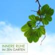 Zen Meister Innere Ruhe im Zen Garten - Heilende Musik und Klänge für Zen Meditation und Tiefenentspannung (Beruhigende Musik Sammlung)