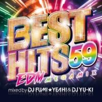 DJ FUMI★YEAH! & DJ YU-KI BEST HITS 59  Megamix mixed by DJ FUMI★YEAH! & DJ YU-KI
