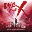 X JAPAN 「WE ARE X」オリジナル・サウンドトラック