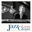 Michal Sobkowiak Jazz Loves Chopin