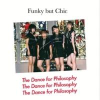 フィロソフィーのダンス Funky but Chic(with Bonus Track)