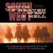 Dwight Yoakam South Of Heaven, West Of Hell Soundtrack
