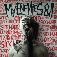 My Enemies & I Sick World