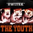 The Youth Switek