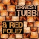 Ernest Tubb & Red Foley Tubb and Foley