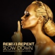 Remix & Repent Slow Down