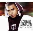 Chris Brown With You