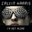 Calvin Harris I'm Not Alone