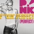 P!nk F**kin' Perfect