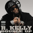 R. Kelly Double Up