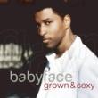 Babyface Grown & Sexy