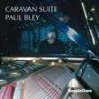 Paul Bley Caravan Suite I