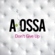 A. Bossa Don't Give Up