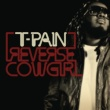 T-Pain Reverse Cowgirl
