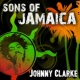 Johnny Clarke Sons of Jamaica