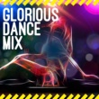 Glorious Dance Anthems 2016