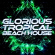 Glorious Tropical House To Remember