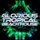 Glorious Tropical House Glorious Tropical Beach House