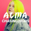 ALMA Chasing Highs