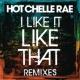 Hot Chelle Rae I Like It Like That Remixes