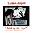 Fiona Apple Fast As You Can