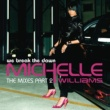 Michelle Williams We Break The Dawn - The Mixes Part 2
