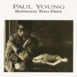 Paul Young Between Two Fires (Expanded Edition)