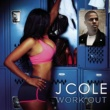 J Cole Work Out (Clean Version)