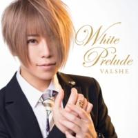 VALSHE White Prelude