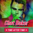 Chet Baker Time After Time